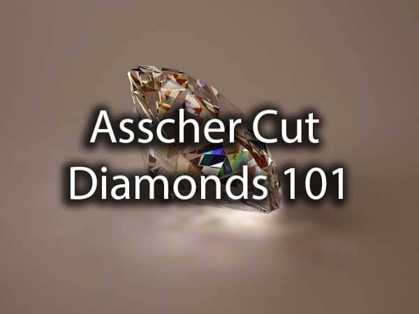 "A gorgeous diamond with the words, ""Asscher Cut Diamonds 101"""